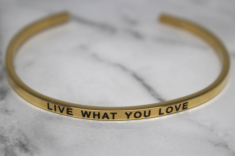 LIVE WHAT YOU LOVE* Cuff Bracelet- Gold
