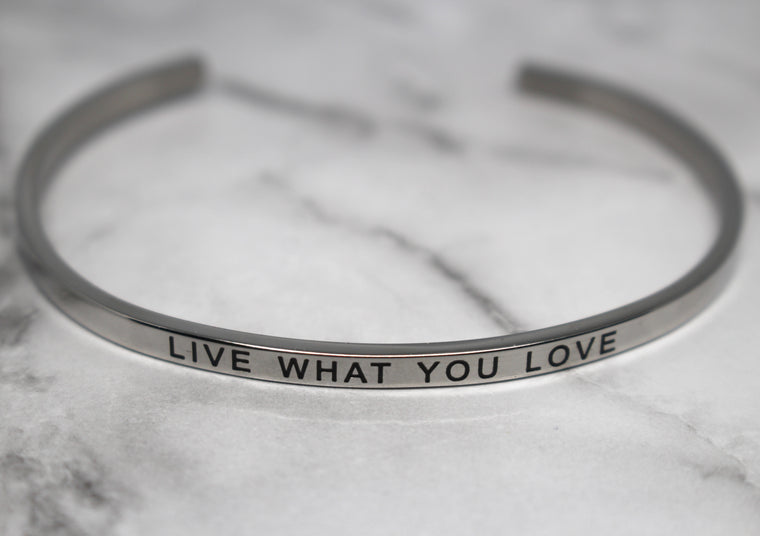 LIVE WHAT YOU LOVE* Cuff Bracelet- Silver