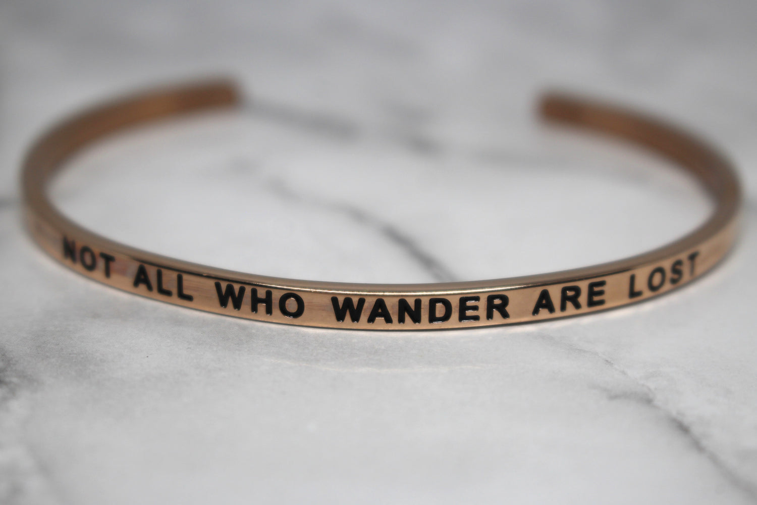 NOT ALL WHO WANDER ARE LOST* Cuff Bracelet- Rose Gold