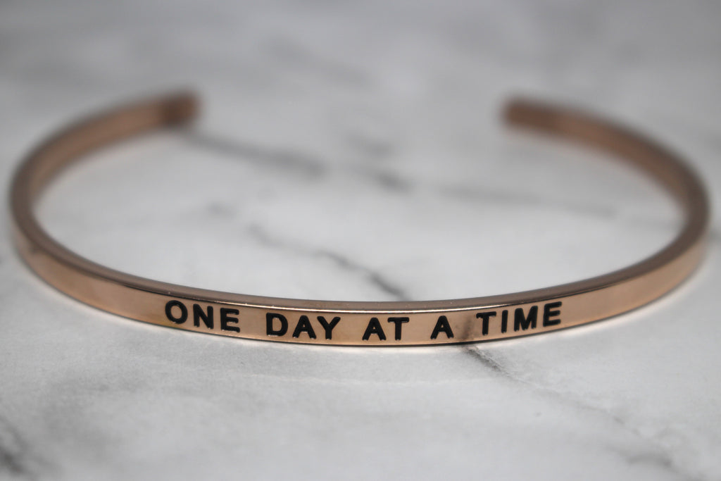 ONE DAY AT A TIME* Cuff Bracelet- Rose Gold