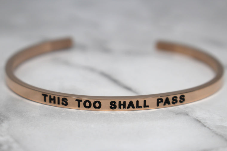 THIS TOO SHALL PASS* Cuff Bracelet- Rose Gold
