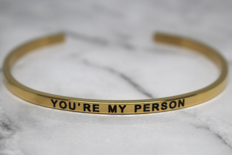 YOU'RE MY PERSON* Cuff Bracelet- Gold