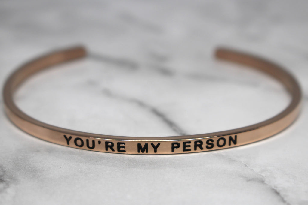 YOU'RE MY PERSON* Cuff Bracelet- Rose Gold