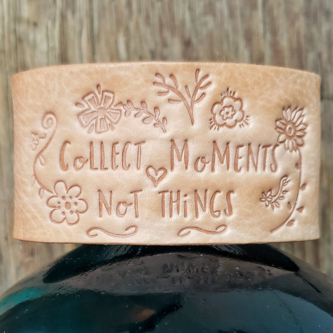 Collect Moments Not Things Leather Cuff