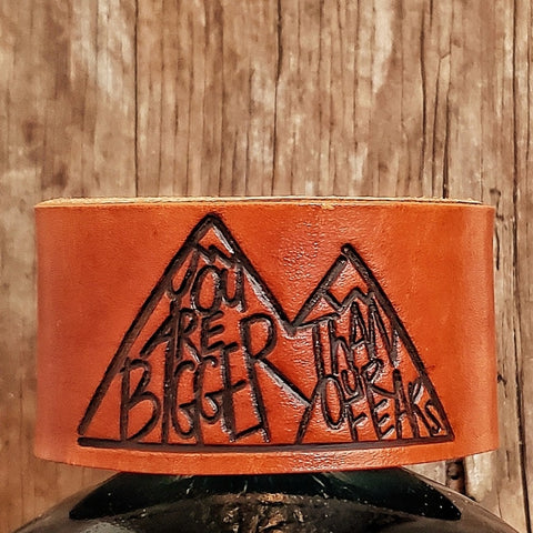 You are Bigger than your Fears Leather Cuff