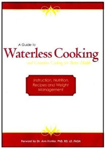 A Guide to Waterless Cooking and Greaseless Cooking for Better Health