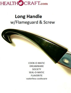 LONG HANDLE with FLAME GUARD for SOCIETY, SEAL-O-MATIC, FLAVORITE waterless cookware