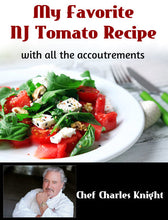 Load image into Gallery viewer, My Favorite NJ Tomato recipe with all the accoutrements