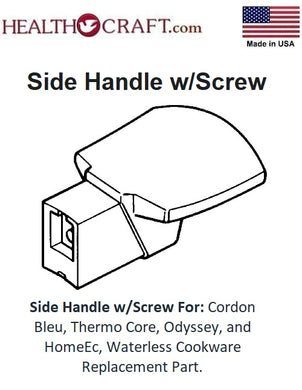 Side Handle w/Screw For: Cordon Bleu, Thermo Core, Odyssey, and HomeEc, Waterless Cookware