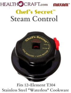 STEAM CONTROL for Chef's Secret, Precise Heat, Health Smart, and Luxury Waterless Cookware.