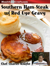 Load image into Gallery viewer, Southern Ham Steak with Red-Eye Gravy