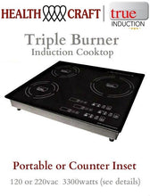 Load image into Gallery viewer, CLOSEOUT SALE - Health Craft True Induction  3-BURNER INDUCTION COOKTOP Counter-Top or Counter Inset