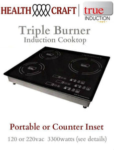 CLOSEOUT SALE - Health Craft True Induction  3-BURNER INDUCTION COOKTOP Counter-Top or Counter Inset