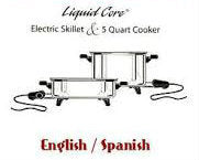Liquid Core Electric Skillet / 5Qt Cooker INSTRUCTIONS RECIPES Eng/Span
