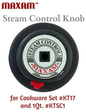 Load image into Gallery viewer, Steam Control REPLACEMENT KNOB for #KT17 Maxam® 9-Element Cookware
