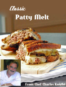 The Classic Patty Melt by Chef Charles Knight