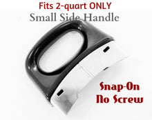 Load image into Gallery viewer, Black Silver Classic SMALL Side Handle fits 2qt only – Snap-on No Screw