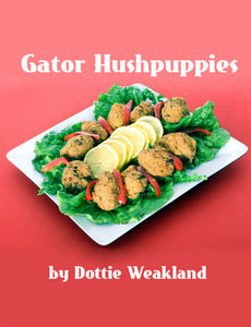 Gator Hushpuppies by Dottie Weakland