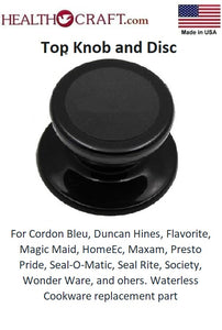 TOP KNOB and DISC for Waterless Cookware Cordon Bleu, Duncan Hines, Flavorite, Maxam, Presto Pride, Seal-O-Matic, Seal Rite, Society, Wonder Ware and others