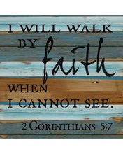 Load image into Gallery viewer, I Will Walk by Faith Shirt