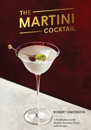 The Martini Cocktail by Robert Simonson