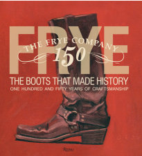 Frye - The Boots That Made History