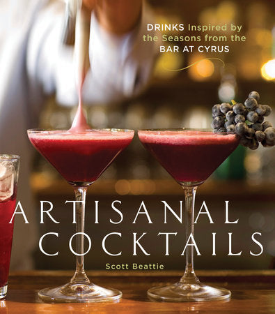 Artisanal Cocktails by Scott Beattie