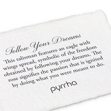 Load image into Gallery viewer, PYRRHA - Follow Your Dreams Talisman
