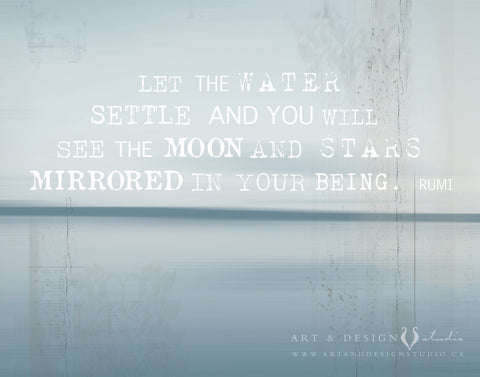 Let the water settle - Rumi Quote Inspirational Print
