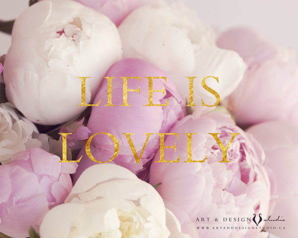 Life is Lovely - Inspirational Print with Pink Peonies
