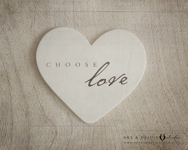 Choose Love - Romantic Love Print