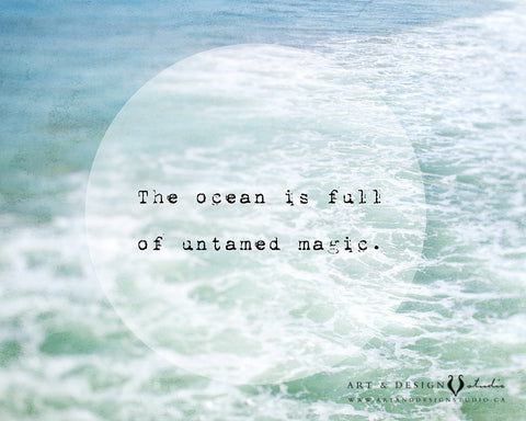 The ocean is full of untamed magic personalized art print wall d_cor inspiredartprints inspired art prints custom photo gifts