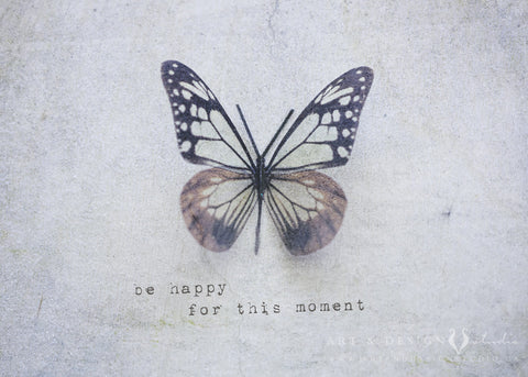 Be happy for this moment - Inspirational Butterfly Wall Art