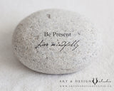 Be Present, Live Mindfully Art Print