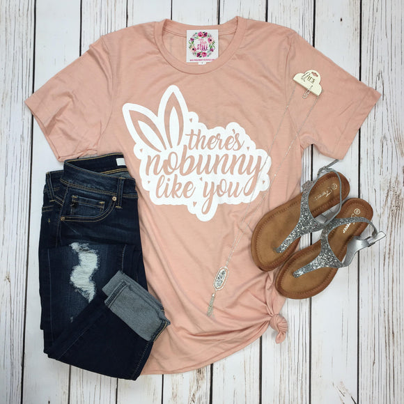 There's Nobunny Like You Tee
