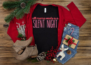 ALL MAMA WANTS IS A SILENT NIGHT