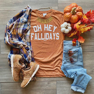Oh Hey Fallidays - Graphic Tee