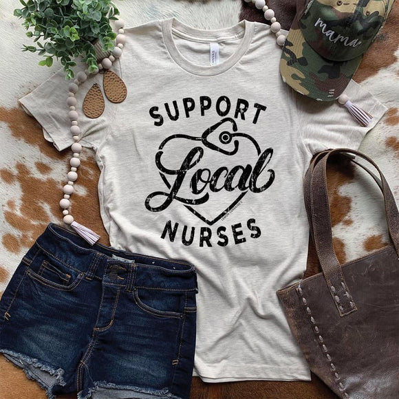 SUPPORT LOCAL NURSES graphic tee