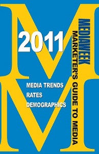 The 2011 Mediaweek Marketer's Guide to Media