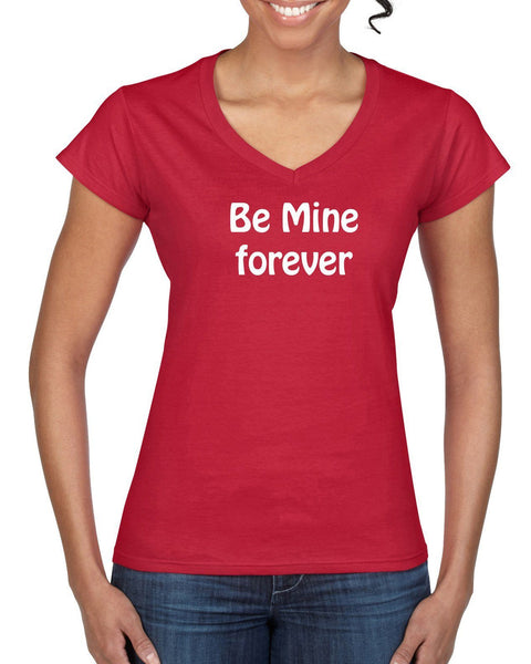 Be Mine Forever T-shirt