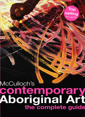 McCulloch's Contemporary Aboriginal Art: the complete guide