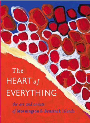 The Heart of Everything: the art and artists of Mornington & Bentinck Islands