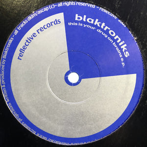 "BLAKTRONIKS - THIS IS YOUR DRUG ON BRAINS EP 12"" (REFLECTIVE)"
