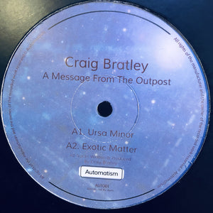 "CRAIG BRATLEY - A MESSAGE FROM THE OUTPOST 12"" (AUTOMATISM)"