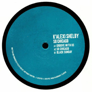 "K'ALEXI SHELBY - SO CHICAGO 12"" (PLAY IT SAY IT)"