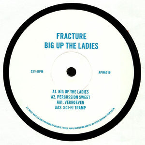 "FRACTURE - BIG UP THE LADIES 12"" (ASTROPHONICA)"