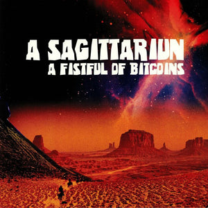 "A SAGITARRIUN - A FISTFUL OF BITCOINS 12"" (ELASTIC DREAMS)"