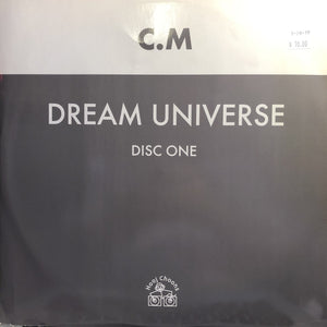 "C.M - DREAM UNIVERSE DISC ONE 12"" (HOOJ CHOONS)"