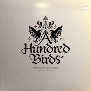 "A HUNDRED BIRDS - AMAR GORA FEAT. SUGAMI 12"" (DMR)"