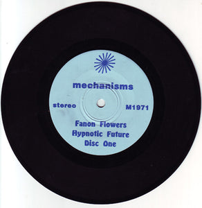"FANON FLOWERS - HYPNOTIC FUTURE DISC ONE 7"" (MECHANISMS INDUSTRIES)"